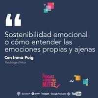 Sostenibilidad emocional o cómo entender las emociones propias y ajenas con Inma Puig. - Cristina Mitre