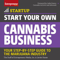 Start Your Own Cannabis Business - Inc. The Staff of Entrepreneur Media, Inc., Javier Hasse
