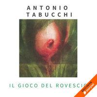 Il gioco del rovescio e altri racconti - Antonio Tabucchi