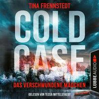 Cold Case - Band 01: Das verschwundene Mädchen - Tina Frennstedt