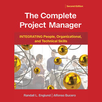 The Complete Project Manager: Integrating People, Organizational, and Technical Skills - Randall Englund, Alfonso Bucero