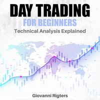Day Trading for Beginners - Giovanni Rigters