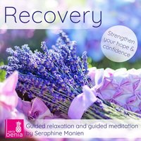 Recovery - Guided Relaxation and Guided Meditation - Seraphine Monien