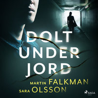 Dolt under jord - Martin Falkman, Sara Olsson