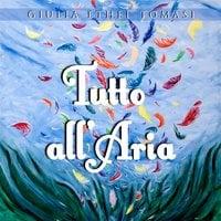 Tutto all'Aria - Giulia Ethel Tomasi