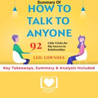 Summary of How to Talk to Anyone: 92 Little Tricks for Big Success in Relationships by Leil Lowndes: Key Takeaways, Summary & Analysis Included - Best Self Audio