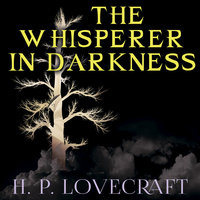 The Whisperer in Darkness - H.P. Lovecraft