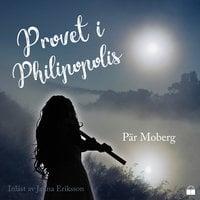 Provet i Philipopolis - Pär Moberg