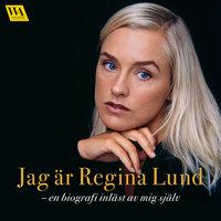 Jag är Regina Lund - Regina Lund