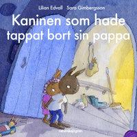 Kaninen som hade tappat bort sin pappa - Lilian Edvall
