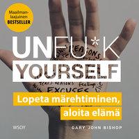 Unfu*k yourself - Gary John Bishop