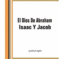 El Dios De Abraham, Isaac Y Jacob - Gabriel Agbo