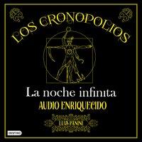 Los Cronopolios 3. La noche infinita - Luis Panini