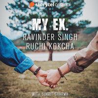 MY EX - Ravinder Singh, Ruchi Kokcha