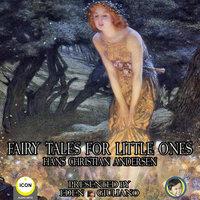 Fairy Tales For Little Ones - Hans Christian Andersen
