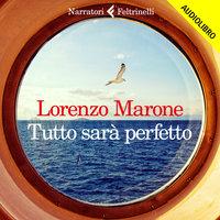 Tutto sarà perfetto - Lorenzo Marone
