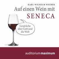 Auf einen Wein mit Seneca - Karl-Wilhelm Weeber