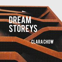 Dream Storeys - Clara Chow