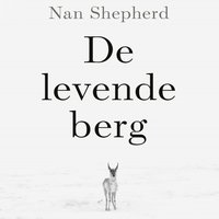 De levende berg - Nan Shepherd
