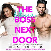 The Billionaire Boss Next Door - Max Monroe