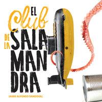 El Club de la Salamandra - Jaime Alfonso Sandoval