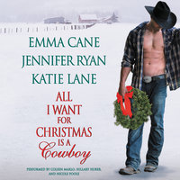 All I Want for Christmas is a Cowboy - Jennifer Ryan, Emma Cane, Katie Lane