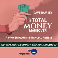 The Total Money Makeover: A Proven Plan for Financial Fitness by Dave Ramsey: Key Takeaways, Summary & Analysis Included - Ninja Reads