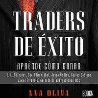 Traders de Éxito: Aprende como ganar en la bolsa cada día - Ana Oliva