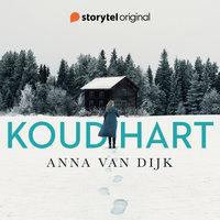 Koud hart - Aflevering 2 - Anna van Dijk