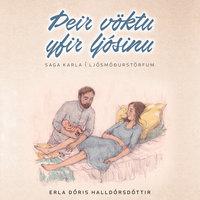 Þeir vöktu yfir ljósinu – saga karla í ljósmóðurstörfum - Erla Dóris Halldórsdóttir