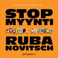 STOP-MYYNTI: pysähdy myymään - Mika D. Rubanovitsch