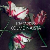 Kolme naista - Lisa Taddeo