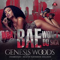What Bae Won't Do Saga - Genesis Woods