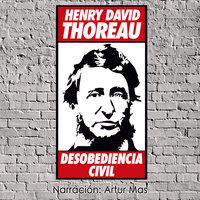 Desobediencia Civil - Henry David Thoreau