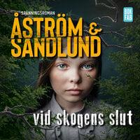 Vid skogens slut - Sara Åström, Anette Sandlund