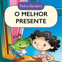 O melhor presente - Pedro Bandeira