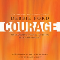 Courage - Wayne W. Dyer, Debbie Ford