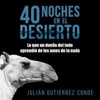 40 noches en el desierto - Julián Gutiérrez Conde