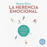 La herencia emocional - Ramon Riera