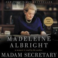 Madam Secretary - Madeleine Albright