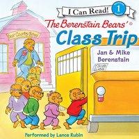 The Berenstain Bears' Class Trip - Jan Berenstain, Mike Berenstain