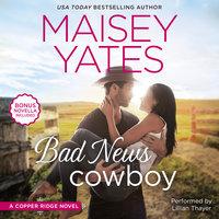 Bad News Cowboy - Maisey Yates