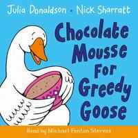 Chocolate Mousse for Greedy Goose - Julia Donaldson