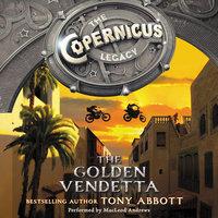The Copernicus Legacy: The Golden Vendetta - Tony Abbott