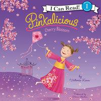 Pinkalicious: Cherry Blossom - Victoria Kann