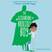 The Astounding Broccoli Boy - Frank Cottrell Boyce