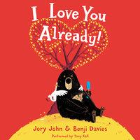 I Love You Already! - Jory John