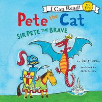 Pete the Cat: Sir Pete the Brave - James Dean