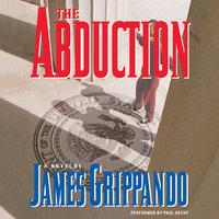 The Abduction - James Grippando