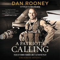 A Patriot's Calling: My Life as an F-16 Fighter Pilot - Lt Colonel Dan Rooney